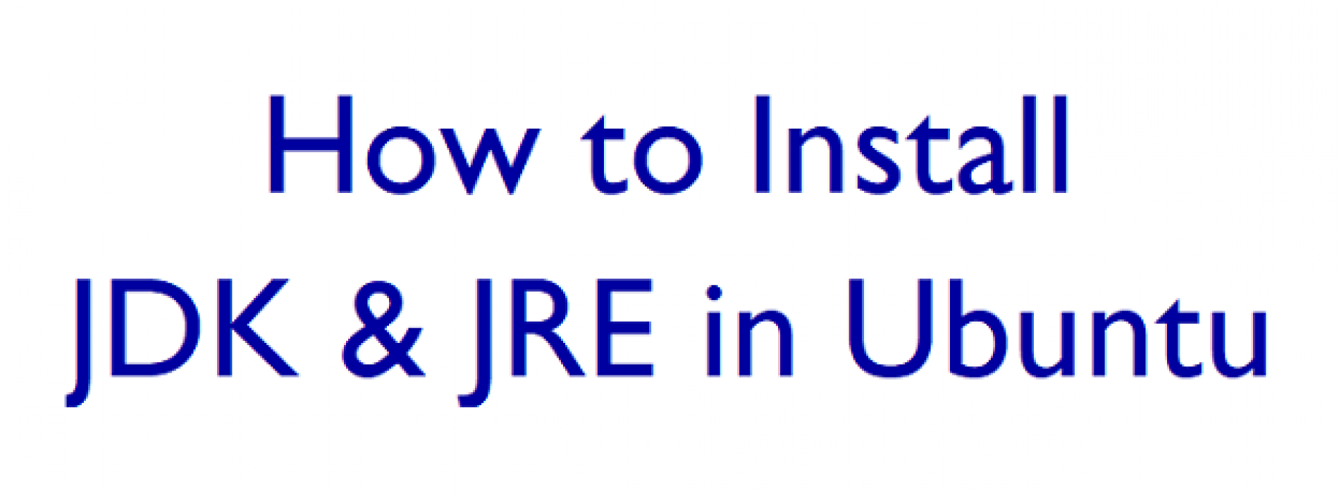 How To Install JDK And JRE In Ubuntu?