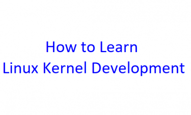 How to Learn Linux Kernel Development – Books and FREE Online Course